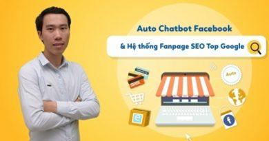 Auto Chatbot Facebook và Hệ thống Fanpage SEO Top Google
