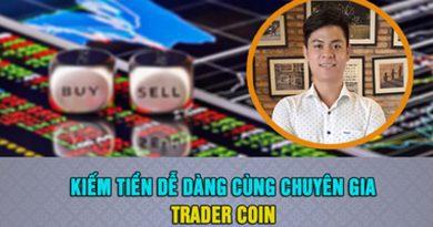 Kiếm tiền dễ dàng cùng chuyên gia Trader Coin
