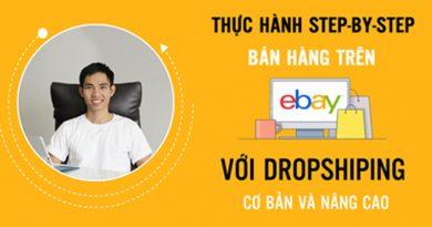 Thực hành bán hàng trên Ebay và kiếm tiền online từng bước một với Dropshiping (cơ bản và nâng cao)