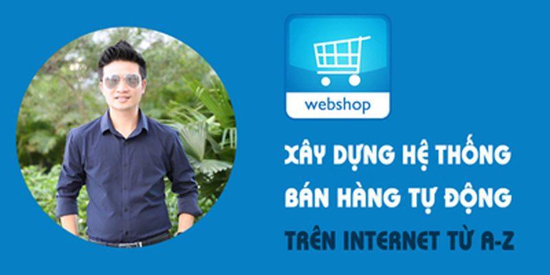 Xây dựng hệ thống bán hàng tự động trên Internet từ A đến Z